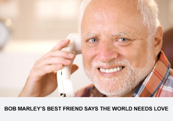 Bob Marley's Best Friend Says The World Needs Love