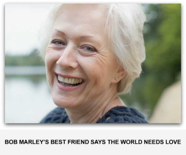Bob Marley's Best Friend Says The World Needs Love