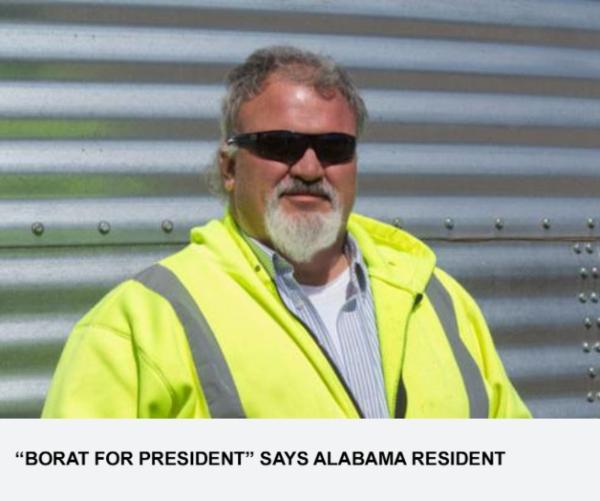 """Borat For President"" Says Alabama Resident"