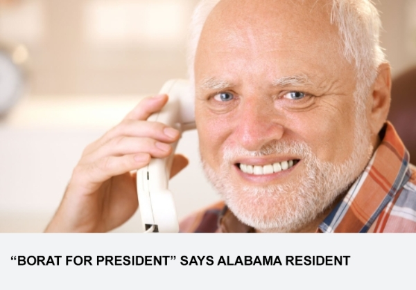 """Borat For President"" Says Alabama Resident"